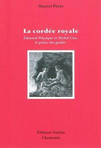 La cordée royale