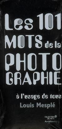 Les 101 mots de la photographie à l'usage de tous