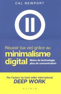 Réussir (sa vie ) grâce au minimalisme digital