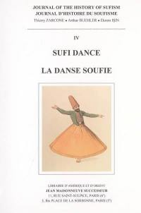 Journal d'histoire du soufisme = Journal of the history of sufism. n° 4, Sufi dance