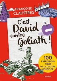 C'est David contre Goliath !