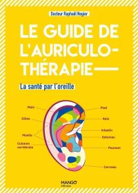 Le guide de l'auriculothérapie