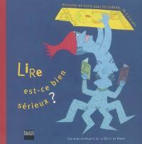 Lire, est-ce bien sérieux ? : sélection de 396 livres parus avant juin 2005 pour les enfants de 9 à 11 ans