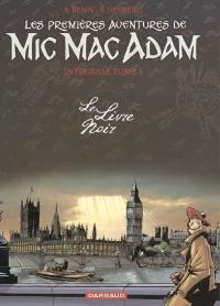 Mic Mac Adam. Volume 1, Les premières aventures de Mic Mac Adam