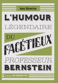 L'humour légendaire du facétieux professeur Bernstein