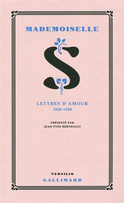Mademoiselle S. : lettres d'amour, 1928-1930