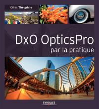 DxO Optics Pro par la pratique