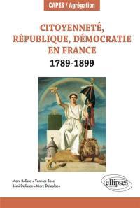 Citoyenneté, république, démocratie en France, 1789-1889