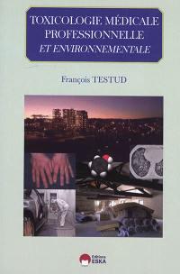 Toxicologie médicale, professionnelle et environnementale