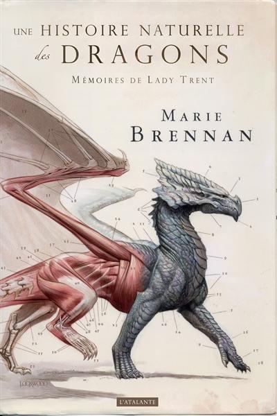 Mémoires, par lady Trent. Volume 1, Une histoire naturelle des dragons