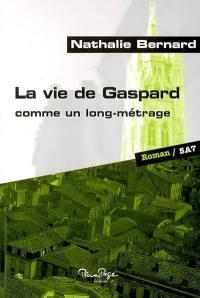 La vie de Gaspard comme un long-métrage