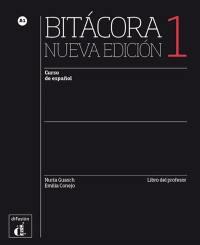 Bitacora 1, curso de espanol A1 : libro del profesor