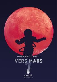 Lady astronaute. Vers Mars
