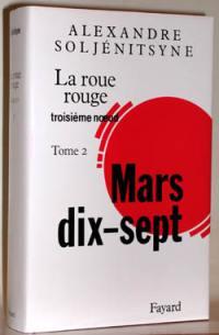 La roue rouge. Volume 3-2, Mars dix-sept