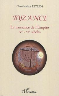 Byzance, la naissance de l'Empire
