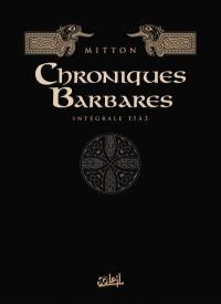 Chroniques barbares. Volume 1, Tomes 1 à 3