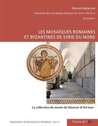 Inventaire des mosaïques antiques de Syrie. Volume 3, Les mosaïques romaines et byzantines de Syrie du Nord