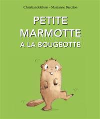 Petite Marmotte a la bougeotte