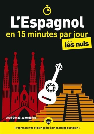 L'espagnol en 15 minutes par jour pour les nuls