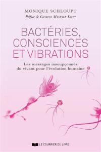 Bactéries, consciences et vibrations