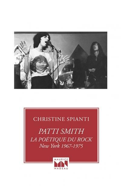 Patti Smith, la poétique du rock : New York 1967-1975