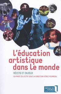 L'éducation artistique dans le monde : récits et enjeux