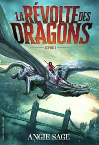 La révolte des dragons. Volume 1,