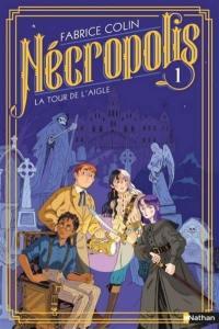 Nécropolis. Volume 1, La tour de l'aigle