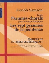 Treize psaumes-chorals pour les temps liturgiques; Suivi de Les sept psaumes de la pénitence : psautier de la Bible de Jerusalem