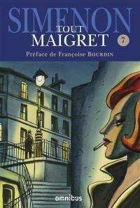 Tout Maigret. Volume 7,