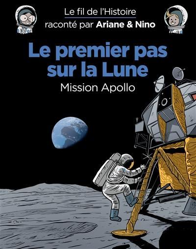 Le fil de l'histoire raconté par Ariane & Nino, Le premier pas sur la Lune