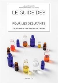 Le guide des huiles essentielles pour les débutants