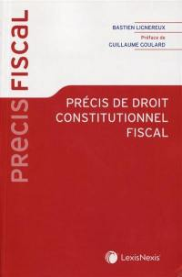 Précis de droit constitutionnel fiscal