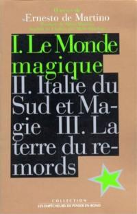 Oeuvres de Ernesto De Martino. Volume 1, Le monde magique