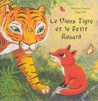 Le vieux tigre et le petit renard