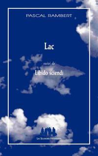 Lac; Suivi de Libido sciendi
