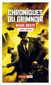 Chroniques du Grimnoir. Volume 1, Magie brute