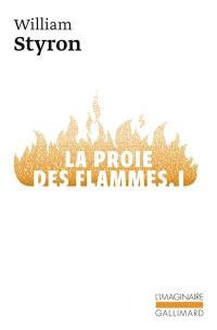La proie des flammes. Volume 1,