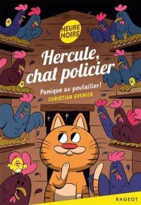 Hercule, chat policier, Panique au poulailler !