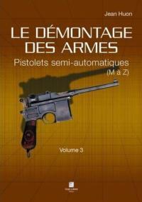 Le démontage des armes. Volume 3, Pistolets semi-automatiques