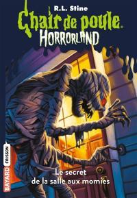 Horrorland. Volume 6, Le secret de la salle aux momies
