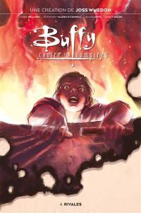 Buffy contre les vampires. Vol. 4. Rivales