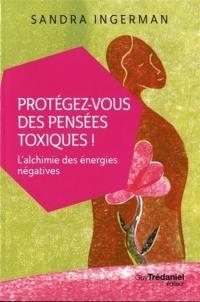 Protégez-vous des pensées toxiques !