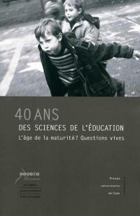40 ans des sciences de l'éducation, l'âge de la maturité ?