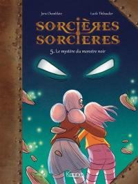 Sorcières-sorcières. Volume 5, Le mystère du monstre noir