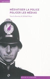 Médiatiser la police