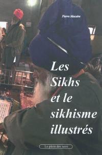 Les sikhs et le sikhisme illustrés
