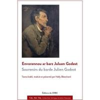 Envorennou ar barz Juluen Godest = Souvenirs du barde Julien Godest