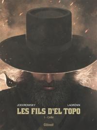 Les fils d'El Topo. Volume 1, Caïn