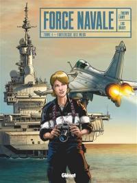 Force navale. Volume 1, Forteresse des mers